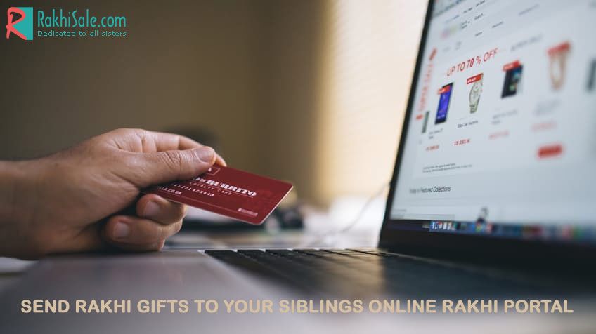 Send Rakhi gifts to your siblings anywhere in the world with online rakhi portal